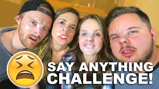SAY ANYTHING CHALLENGE! - (w/ The Johnson Fam!)