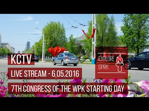 Korean Central Television: 7Th Congress of the WPK Starting Day [6.05.2016]
