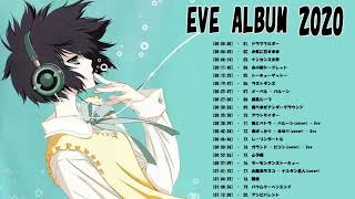 Eve メドレー - Best of Eve - Eve Best Hits - Eve Best Songs Full Album 2020
