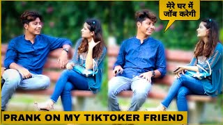 Prank On My TikToker Friend Gone Funny | Mohit Saini