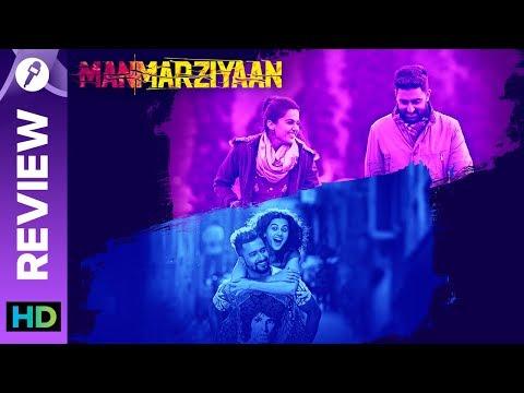 Manmarziyaan | Movie Review | Anurag Kashyap | Abhishek Bachchan, Taapsee Pannu, Vicky Kaushal