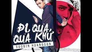 [Official Music Video] Đi Qua Quá Khứ-Soobin Hoàng Sơn