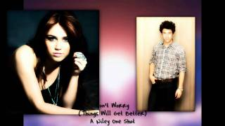 Don't Worry (Things Will Get Better) A Niley One Shot Part 1