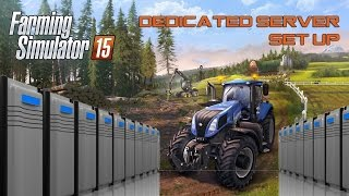 HOW TO? Set up Dedicated Server for Farming Simulator 15? Tutorial