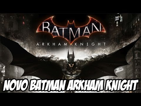 Novo jogo do BATMAN ARKHAM KNIGHT ANUNCIADO!!!