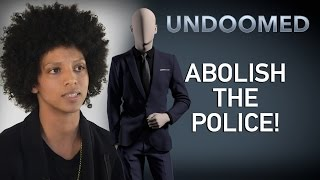 ABOLISH THE POLICE!