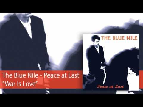 Blue Nile - War Is Love