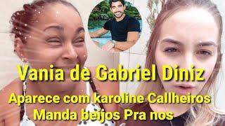Vânia de Gabriel Diniz aparece com Karoline Callheiros  Manda beijo.