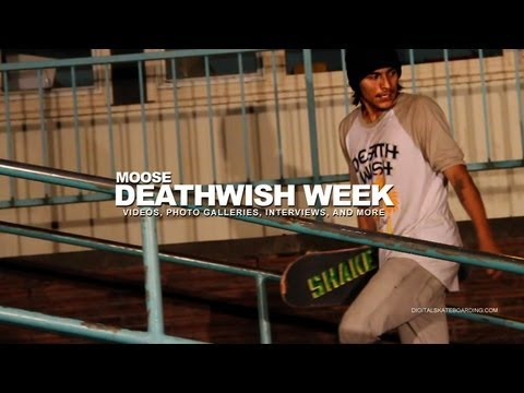 THE DEATHWISH VIDEO WEEK: MOOSE DAY 2 -- DIGITAL SKATEBOARDING
