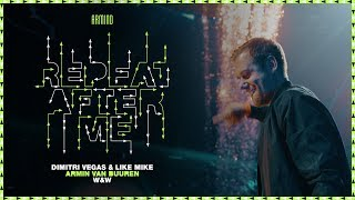 Dimitri Vegas Like Mike X Armin Van Buuren X W W Repeat After Me Official Music Audio