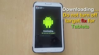 Downloading… Do not turn off target Fix for Tablets