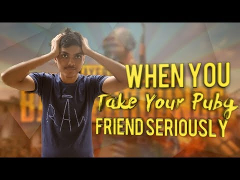When You Take Your Pubg Playing Friend Seriously - Sarcastic Drama Zone
