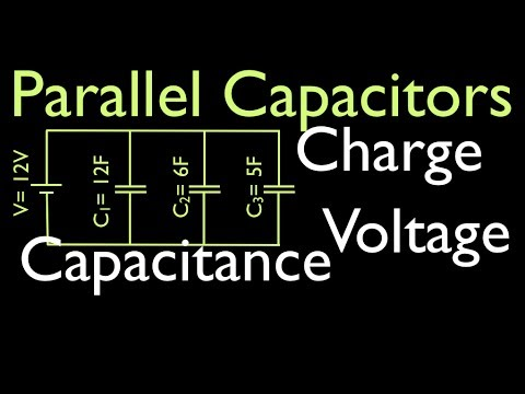 Capacitors in Parallel: Voltage Charge and Total Capacitance