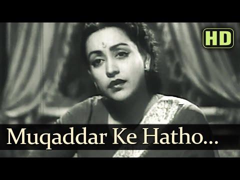 Muqaddar Ke Hatho - Sheesh Mahal Songs - Sohrab Modi - Naseem...