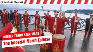 Mehter Takımı Star Wars - The Imperial March Çalarsa