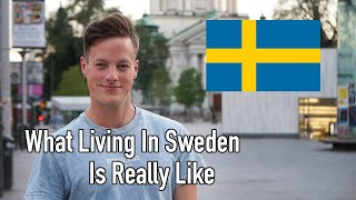What Living In Sweden Is REALLY Like