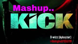 Kick Mashup Song