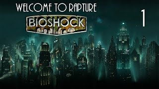 BioShock: Remastered - Welcome to Rapture (2016) [720p60]