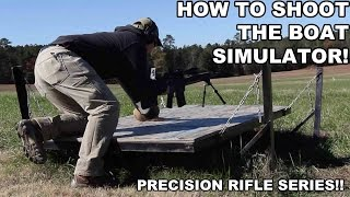 How to Shoot the Boat Simulator! Precision Rifle Series