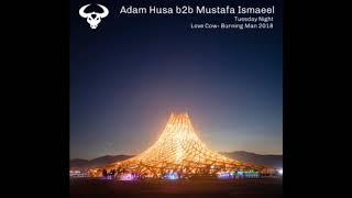 Adam Husa b2b Mustafa Ismaeel at Burning Man 2018 (Love Cow)