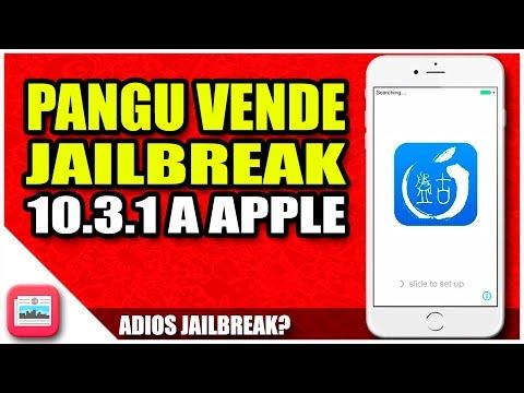 Adios Jailbreak para iOS 10.3.1? | Pangu vende Jailbreak a Apple | Rumor