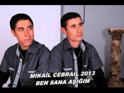 Mikail Cebrail 2013 Ben Sana Aşığım