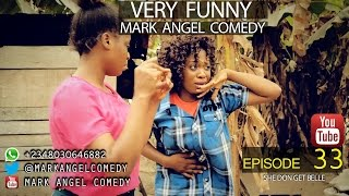 MARK ANGEL COMEDY _Episode 33 (she don get belle)