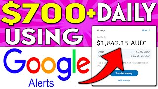 Get Paid $700 Daily Using GOOGLE ALERTS (Worldwide) - FREE! (Make Money Online)