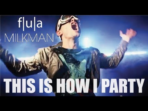 Flula & Milkman - This Is How I Party