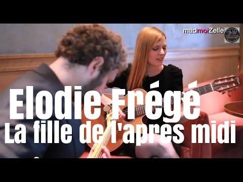 Elodie Frégé - La fille de l'après-midi