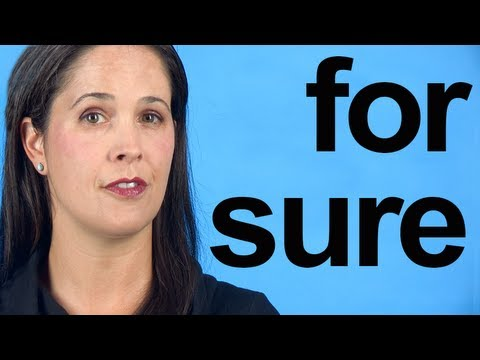How to Pronounce FOR SURE — American English Pronunciation