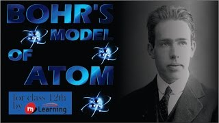 Bohr model of atom: Atomic Structure - 13 For Class 11th