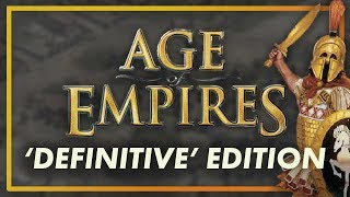 Let's Talk About Age of Empires' 'Definitive' Editions...