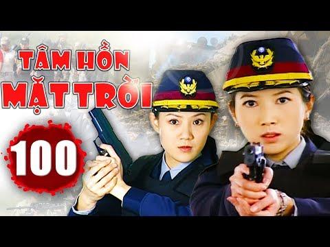Tâm Hồn Mặt Trời - Tập 100   Phim Hình Sự Trung Quốc Hay Nhất 2018 - Thuyết Minh