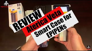 Review: Aterica Veta EPIPEN Smart Case - Instant Notification if EPIPEN is Removed!