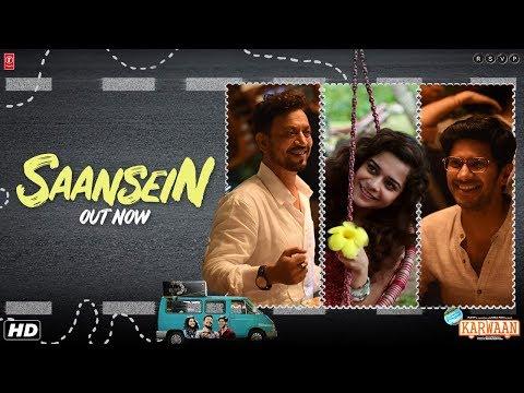 Saansein Video Song | Karwaan | Irrfan Khan, Dulquer Salmaan, Mithila Palkar | Prateek Kuhad