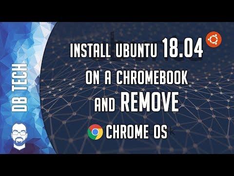 How To: Install Ubuntu on Chromebook and REMOVE ChromeOS