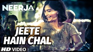 """Jeete Hain Chal"" Video Song | Neerja | Sonam Kapoor, Prasoon Joshi | T-Series"