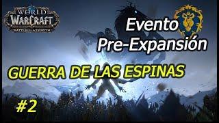World Of Warcraft. Evento Pre-Expansión. Guerra de las Espinas: Capítulo 2 (ALIANZA)
