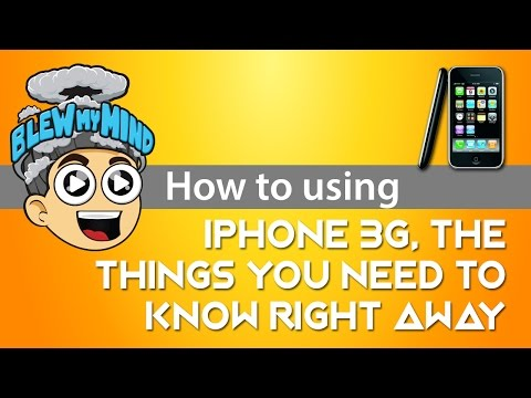How to use the Iphone 3G, The things you need to know right away!