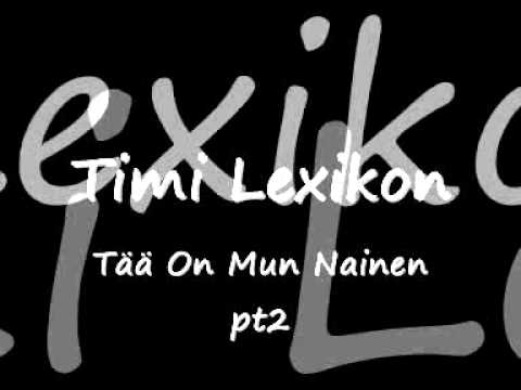 Timi Lexikon - Tää On Mun Nainen Pt2 video
