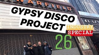 The Industry Special 26: Gypsy Disco Project