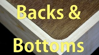 How to Make Cabinet and Box Backs and Bottoms