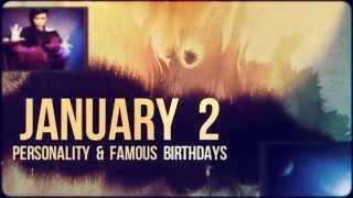 January 2 - personality & famous birthdays
