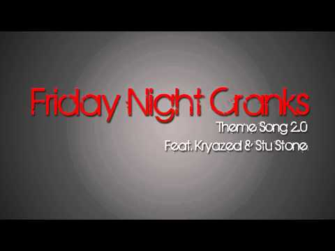 Friday Night Cranks Theme Song 2.0 (ft. Krayzed & Stu Stone) *WITH LYRICS*