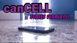 canCELL Epilogue (SERIES FINALE!!!)