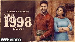 New Punjabi Songs 2019   Since 1998: Joban Sandhu (Full Song) Jassi X   Jesan   Latest Punjabi 2019