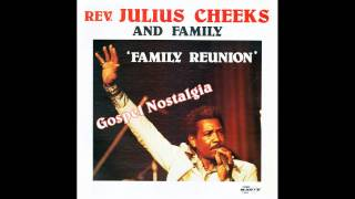 """""""Who's Going Down In The Grave With Me"""" (1979) Rev. Julius Cheeks & Family"""