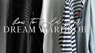 How to build your dream wardrobe in 10 steps!