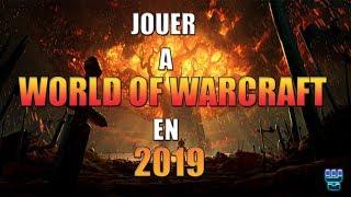 JOUER A WORLD OF WARCRAFT EN 2019 ?